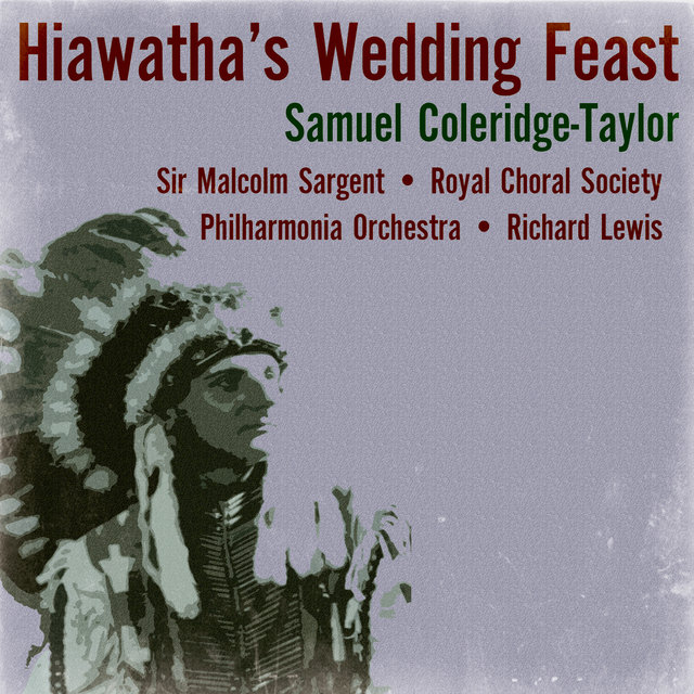 Samuel Coleridge-Taylor: Hiawatha's Wedding Feast