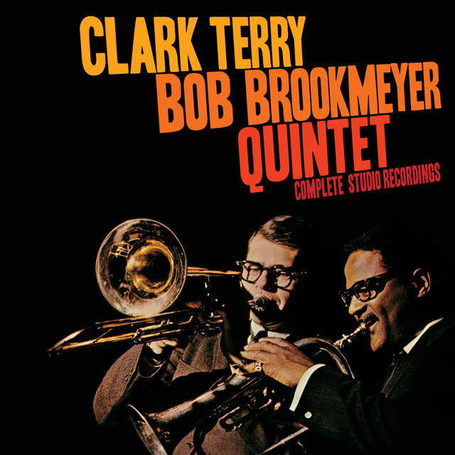 Clark Terry - Bob Brookmeyer Quintet: Complete Studio Recordings