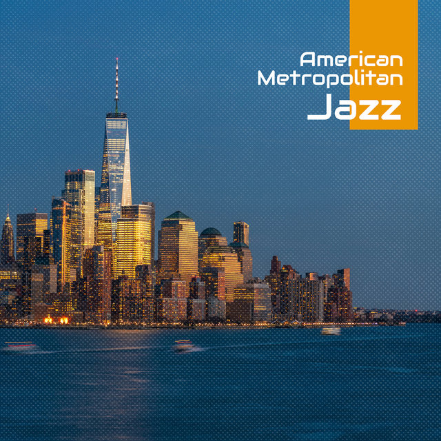 American Metropolitan Jazz - Instrumental Music from the Largest Cities of the U.S.A.