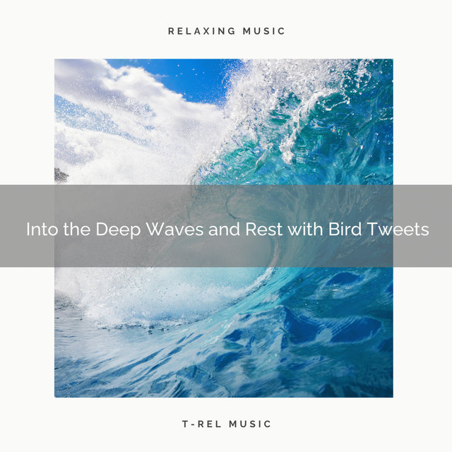 2020 Best: Into the Deep Waves and Rest with Bird Tweets