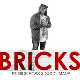 Bricks (feat. Rick Ross & Gucci Mane)