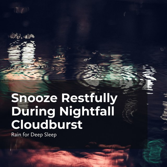 Snooze Restfully During Nightfall Cloudburst
