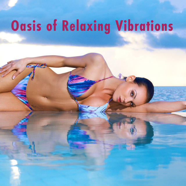 Oasis of Relaxing Vibrations - Music for Inner Calm