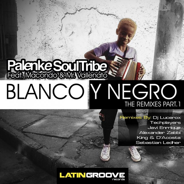 Blanco y Negro (The Remixes, Vol.1)