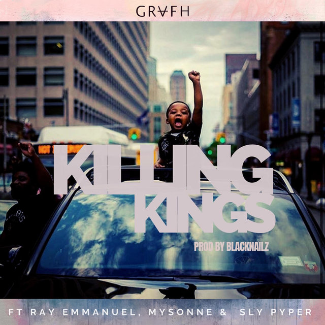 Killing Kings (feat. Ray Emmanuel, Mysonne & Sly Pyper)
