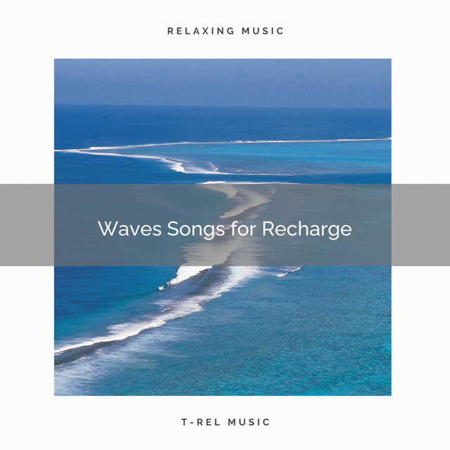 Waves Songs for Recharge