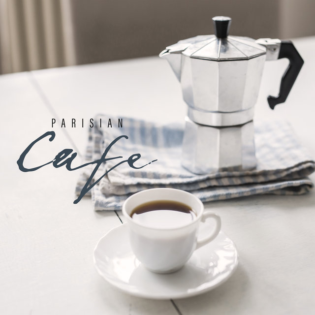 Parisian Cafe – Instrumental Songs for Relaxation, Restaurant, Cafe, Mellow Jazz 2020, Relax Zone, Espresso, Latte, Cappuccino, French Vibes