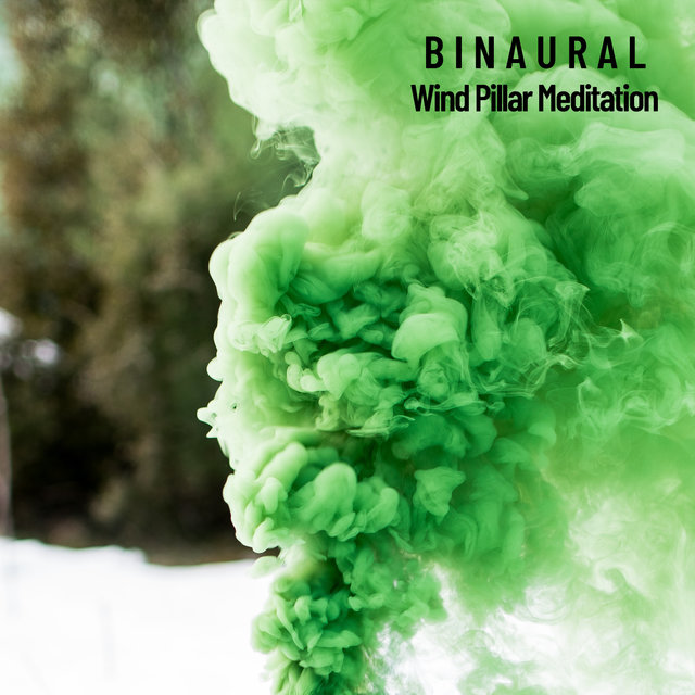 Binaural: Wind Pillar Meditation