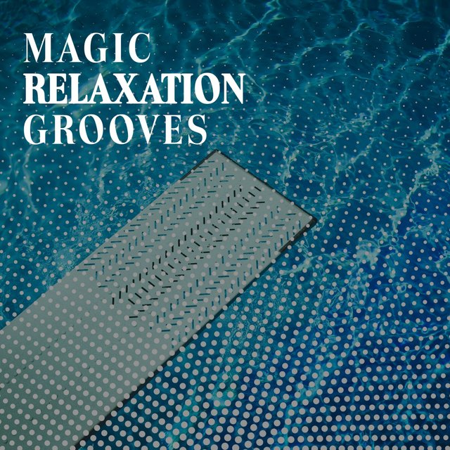 Magic Relaxation Grooves