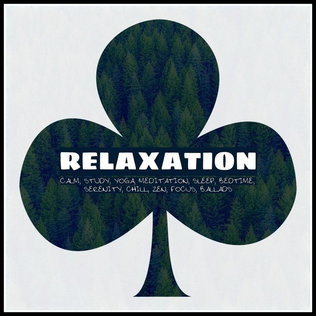 Relaxation: Calm, Study, Yoga, Meditation, Sleep, Bedtime, Serenity, Chill, Zen, Focus, Ballads