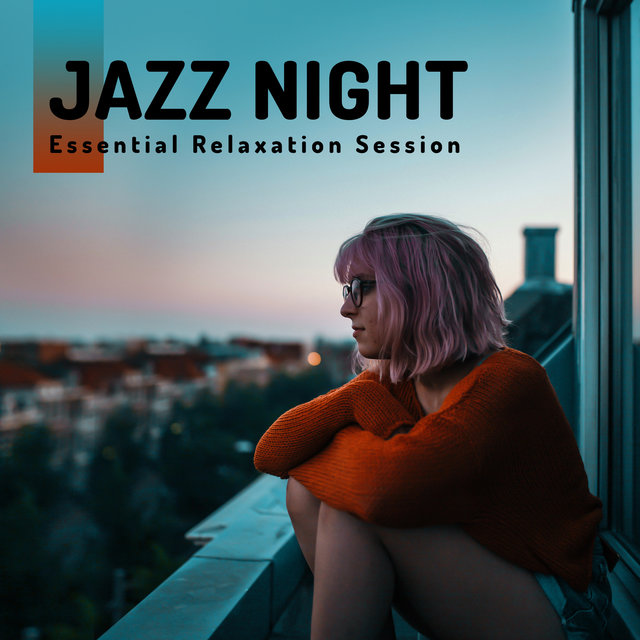 Jazz Night - Essential Relaxation Session