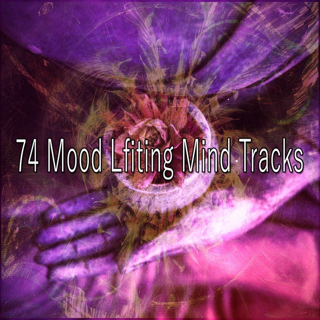 74 Mood Lfiting Mind Tracks