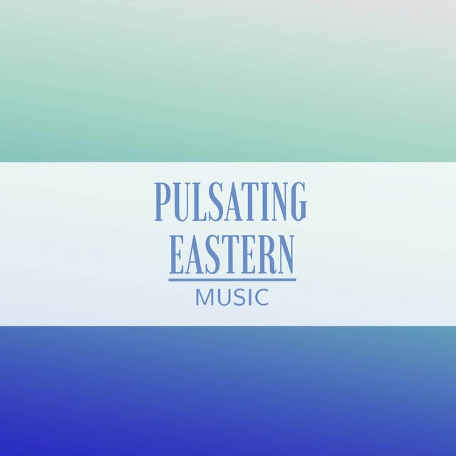 Pulsating Eastern Music