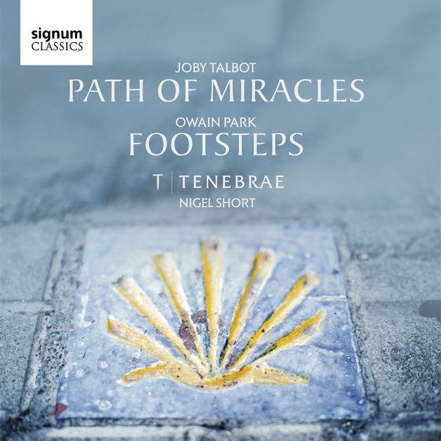 Joby Talbot: Path of Miracles / Owain Park: Footsteps