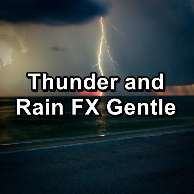 Thunder and Rain FX Gentle