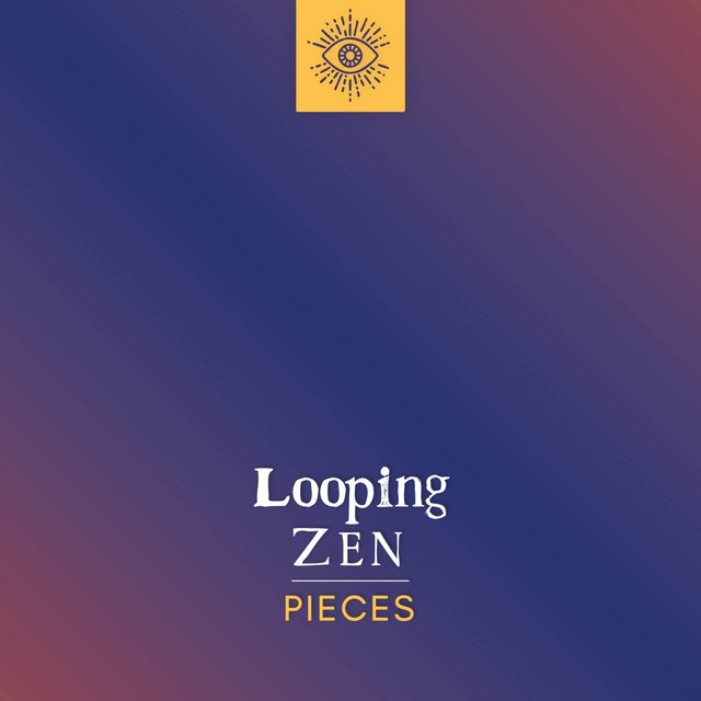 Looping Zen Pieces