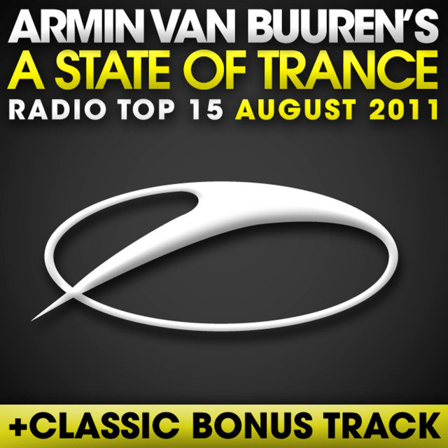 A State Of Trance Radio Top 15 - August 2011