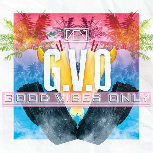 G.V.O. (Good Vibes Only)