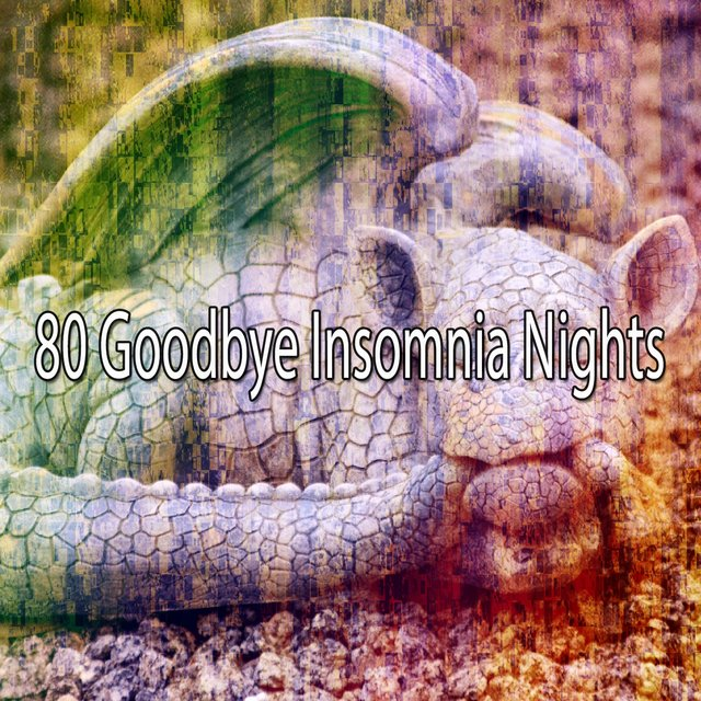 80 Goodbye Insomnia Nights