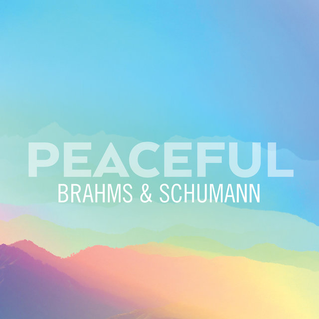 Peaceful Brahms & Schumann