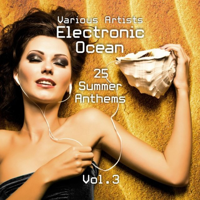 Electronic Ocean (25 Summer Anthems), Vol. 3