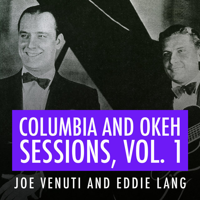 Joe Venuti and Eddie Lang Columbia and Okeh Sessions, Vol. 1