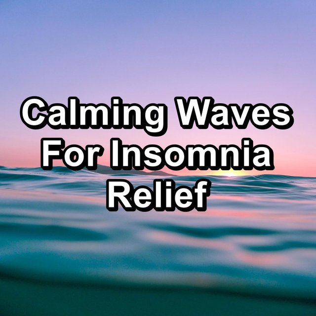 Calming Waves For Insomnia Relief