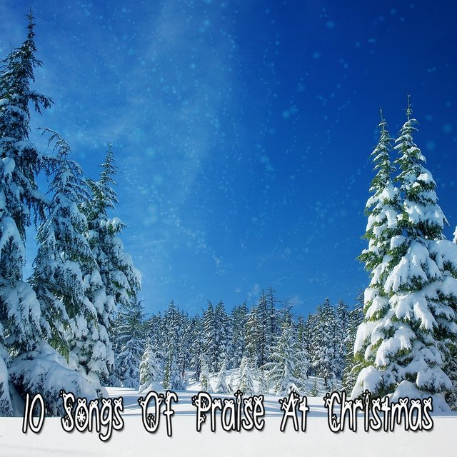 10 Songs Of Praise At Christmas