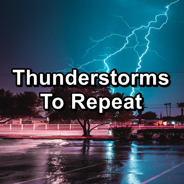 Thunderstorms To Repeat