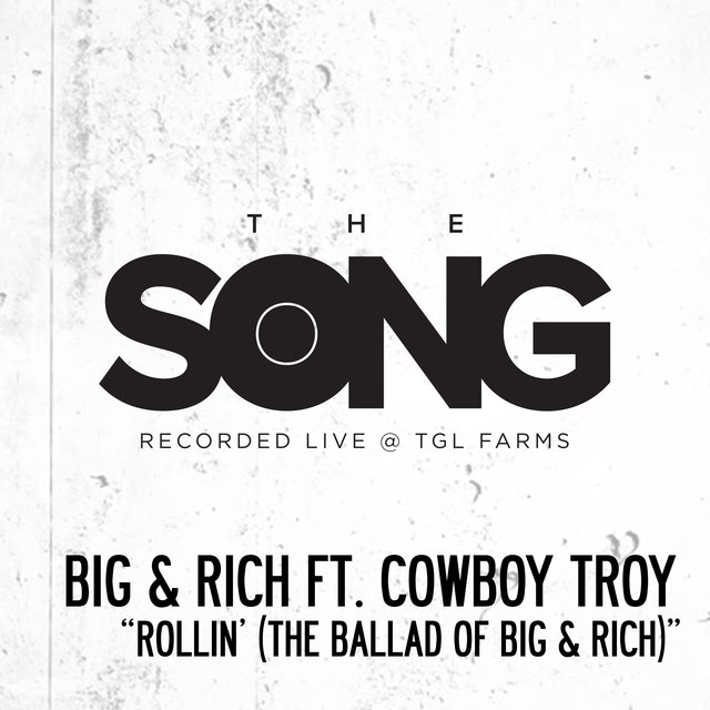 Rollin' (The Ballad of Big & Rich) [The Song Recorded Live @ TGL Farms]