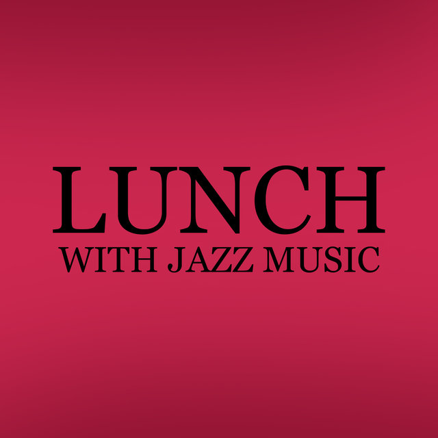 Lunch with Jazz Music. Meal and Rest at Home, Relaxation Time, Pleasant Moment, Joy