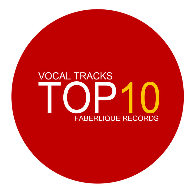 TOP 10 Vocal [FABERLIQUE RECORDS]