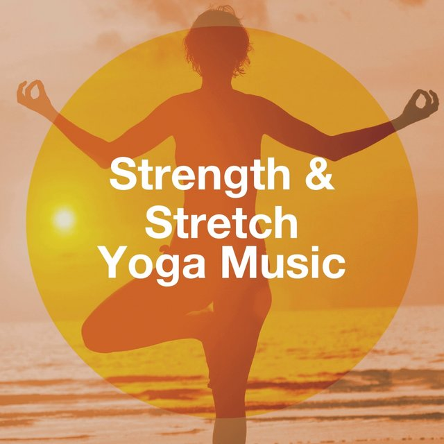 Strength & Stretch Yoga Music