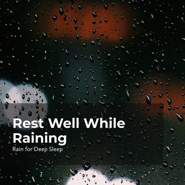 Rest Well While Raining