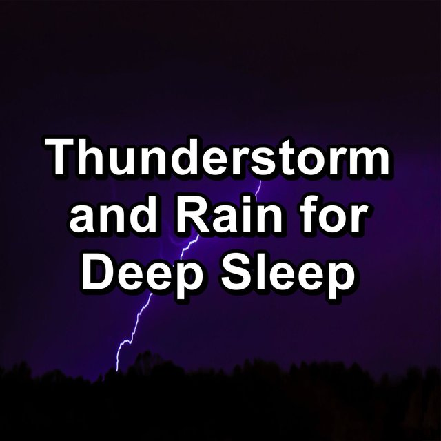Thunderstorm and Rain for Deep Sleep