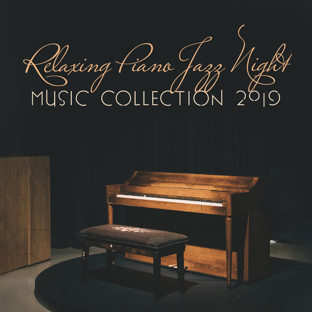 Relaxing Piano Jazz Night Music Collection 2019