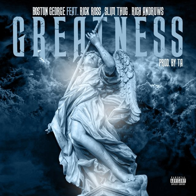 Greatness (feat. Rick Ross, Slim Thug & Rick Andruws) - Single
