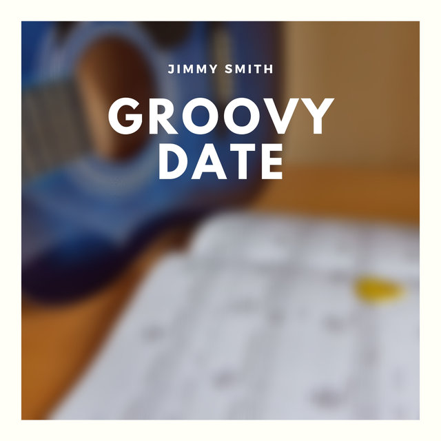 Groovy Date by Jimmy Smith on TIDAL