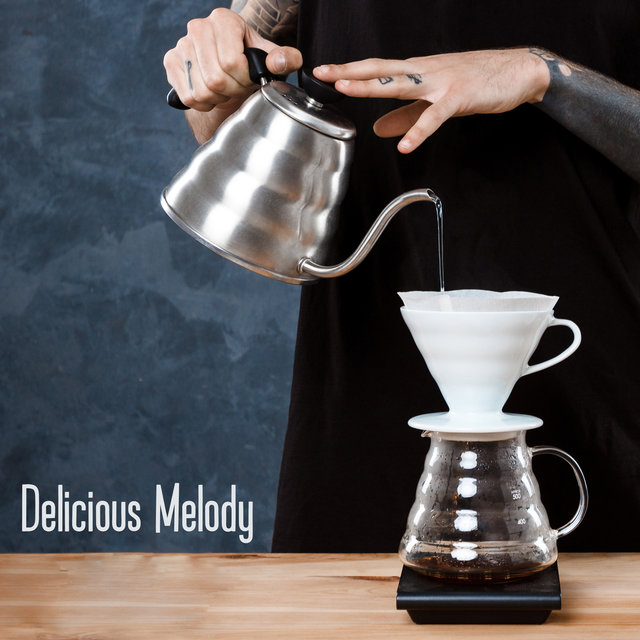 Delicious Melody – Cafe Jazz Session, Easy Listening Jazz, Lounge Jazz