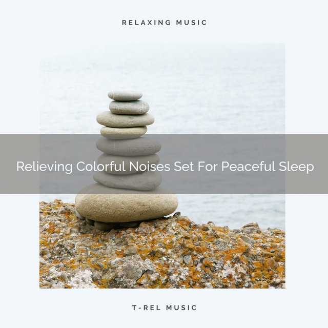 Relieving Colorful Noises Set For Peaceful Sleep