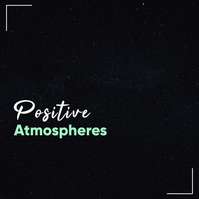 # Positive Atmospheres