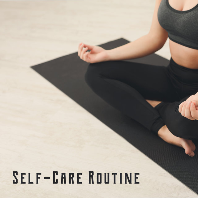 Self-Care Routine – Ambient and Relaxing New Age Music Collection for Daily Revitalize Rituals