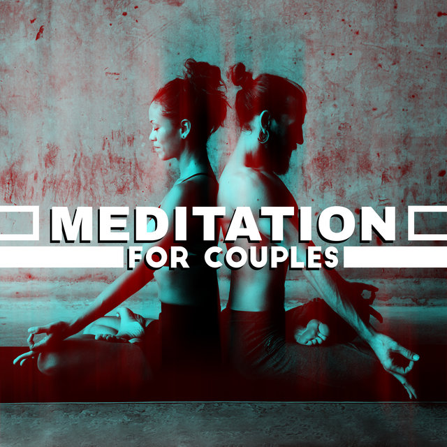 Meditation for Couples - Spending Time with a Partner, Reflections, Reduce Stress