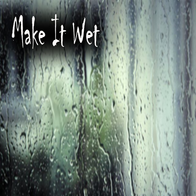 Make It Wet