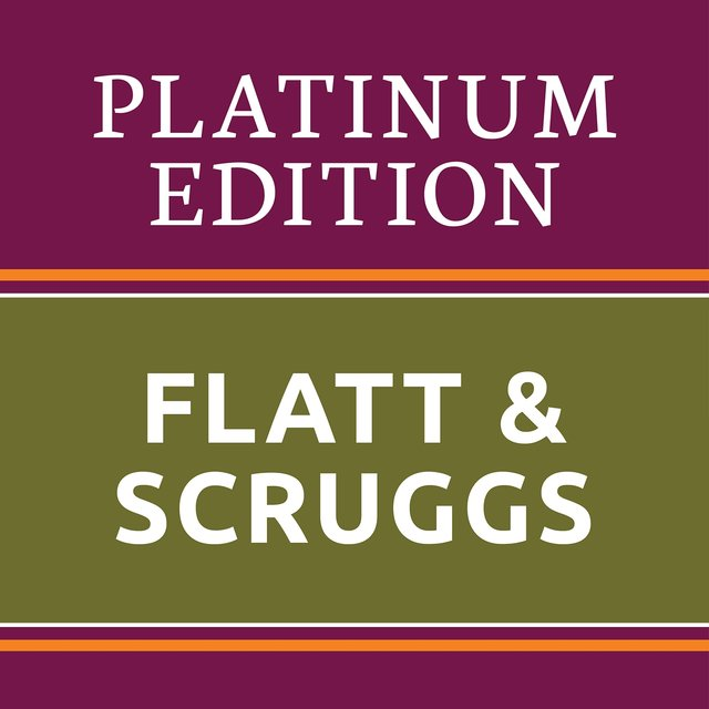 Flatt & Scruggs - Platinum Edition