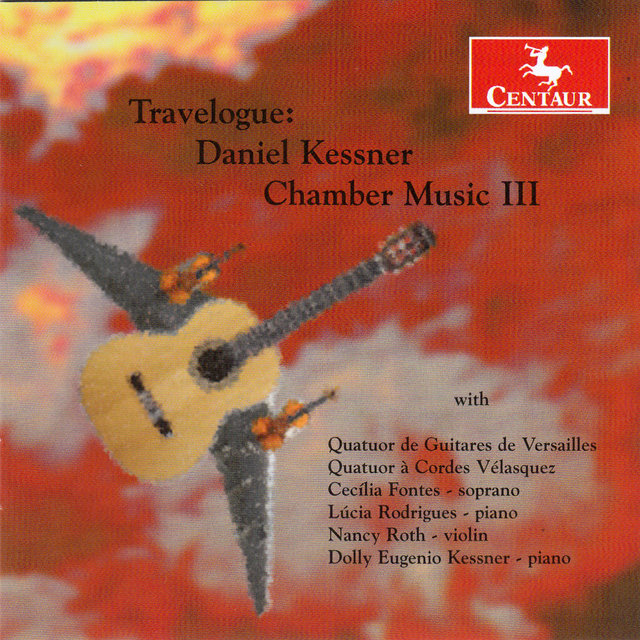 Daniel Kessner: Travelogue - Chamber Music