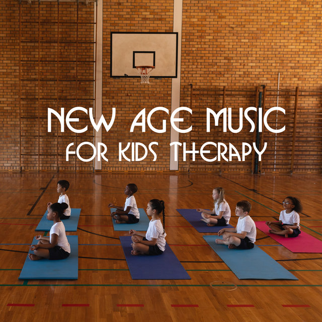 New Age Music for Kids Therapy - Soothing and Relaxing Melodies for First Meditation and Yoga Experience