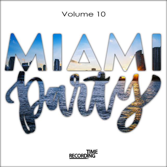 Miami Party Volume 10