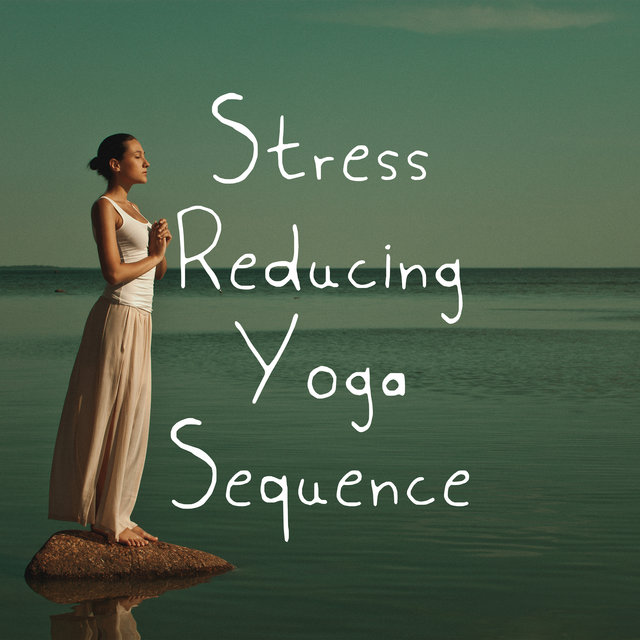 Stress Reducing Yoga Sequence: One Hour of Relaxing Music for Yoga Exercises and Meditation