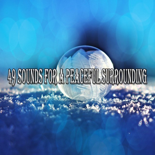 49 Sounds for a Peaceful Surrounding
